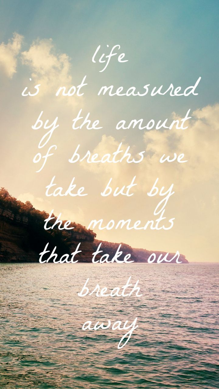 Life Is Not Measured Quote 31De1109Fb8Aa749Ef0Ec55E45E155Aa 720×1280  Saying