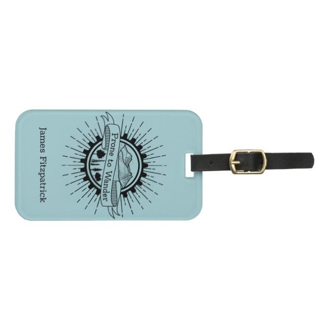 Personalized Prone to Wander Traveler Bag Tag |  Personalized Prone to Wander Traveler Bag Tag ,