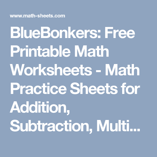 BlueBonkers: Free Printable Math Worksheets - Math Practice Sheets ...