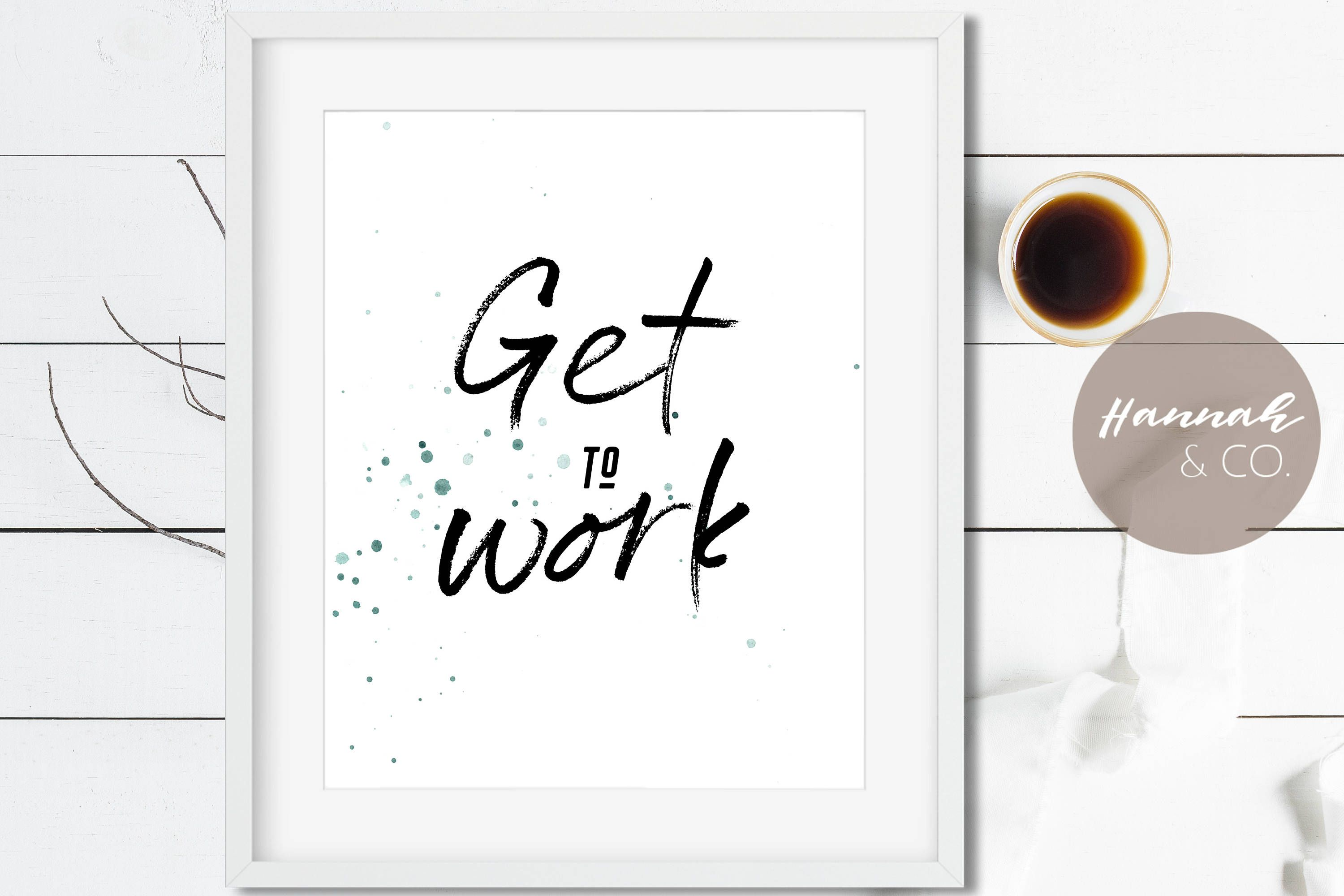 Get to work inspirational office quote work watercolour office