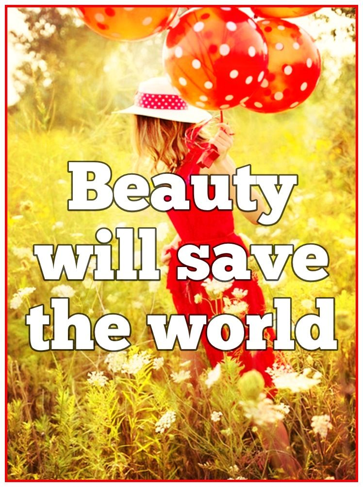 Fyodor Dostoevsky quote: Beauty will save the world