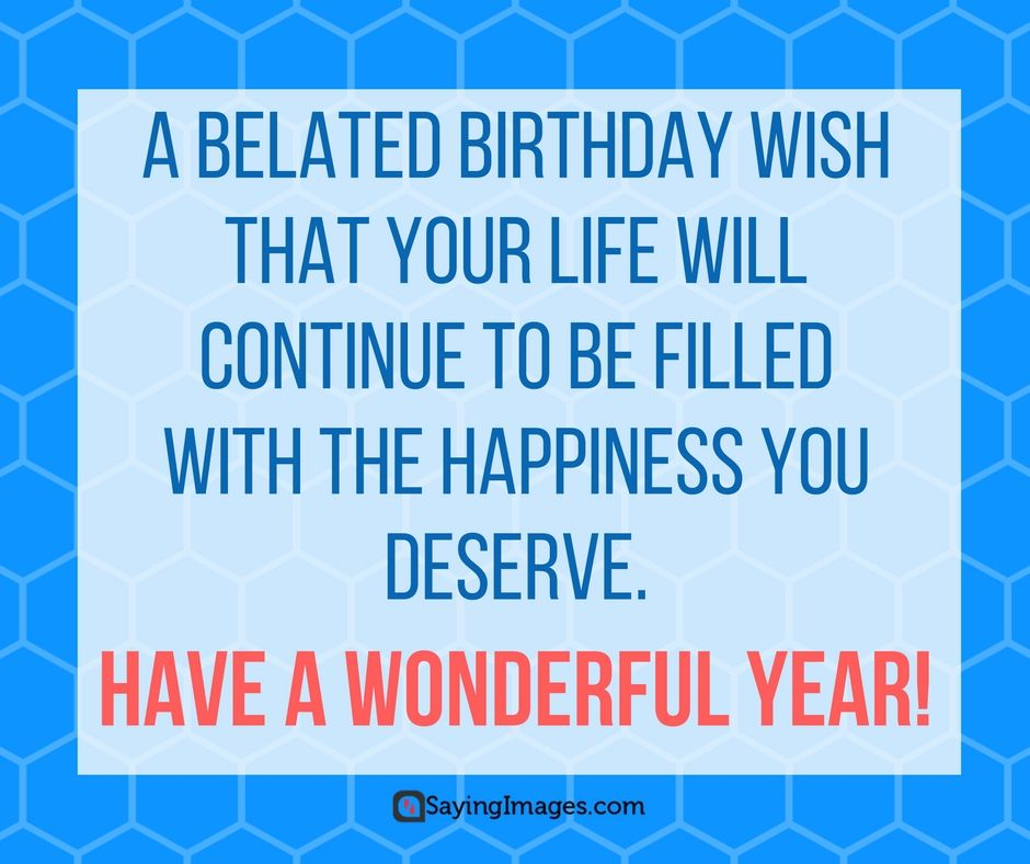Belated birthday wishes messages greeting cards belated belated birthday wishes messages greeting cards sayingimages belatedbirthdaywishes belatedhappybirthday m4hsunfo