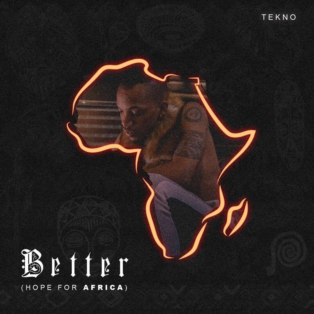 Tekno Better (Hope For Africa) [MP3 DOWNLOAD] Free