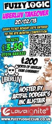 Fuzzy Logic UberLuv TWO HUNDRED POUND Giveaway!! 20/02/13 - Tickets just £3.50 | Hosted by the Artful Dodger's MC Alistair.. Event info.. http://www.facebook.com/events/132160003620567/