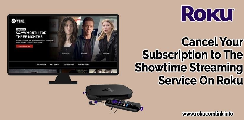 We Explain You What Is Showtime Streaming The Roku Media Streamers Support The Showtime S Streamingservice Costs 11 Pe Cancel Subscription Streaming Showtime