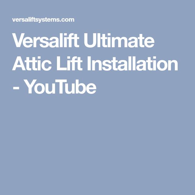 Attic · Versalift Ultimate Attic Lift ...  sc 1 st  Pinterest & Versalift Ultimate Attic Lift Installation - YouTube | Home ...