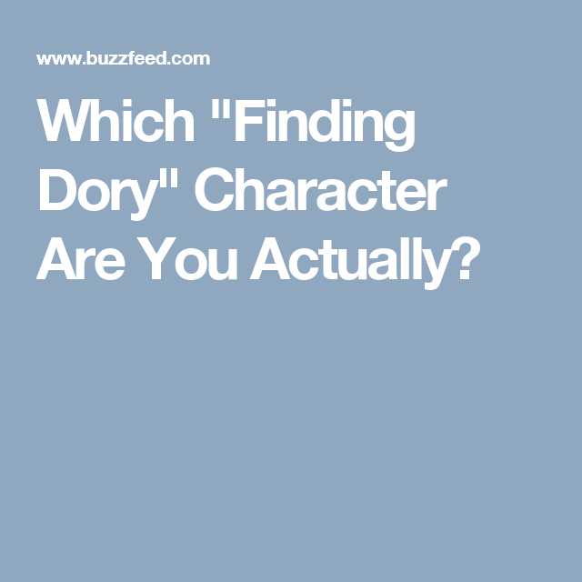 """Which """"Finding Dory"""" Character Are You Actually?"""