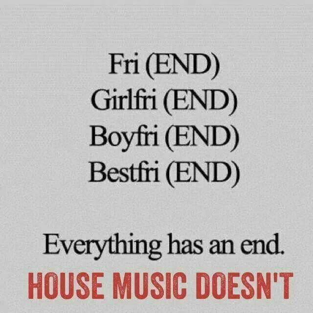 House Music! House music quotes, House music, Music quotes