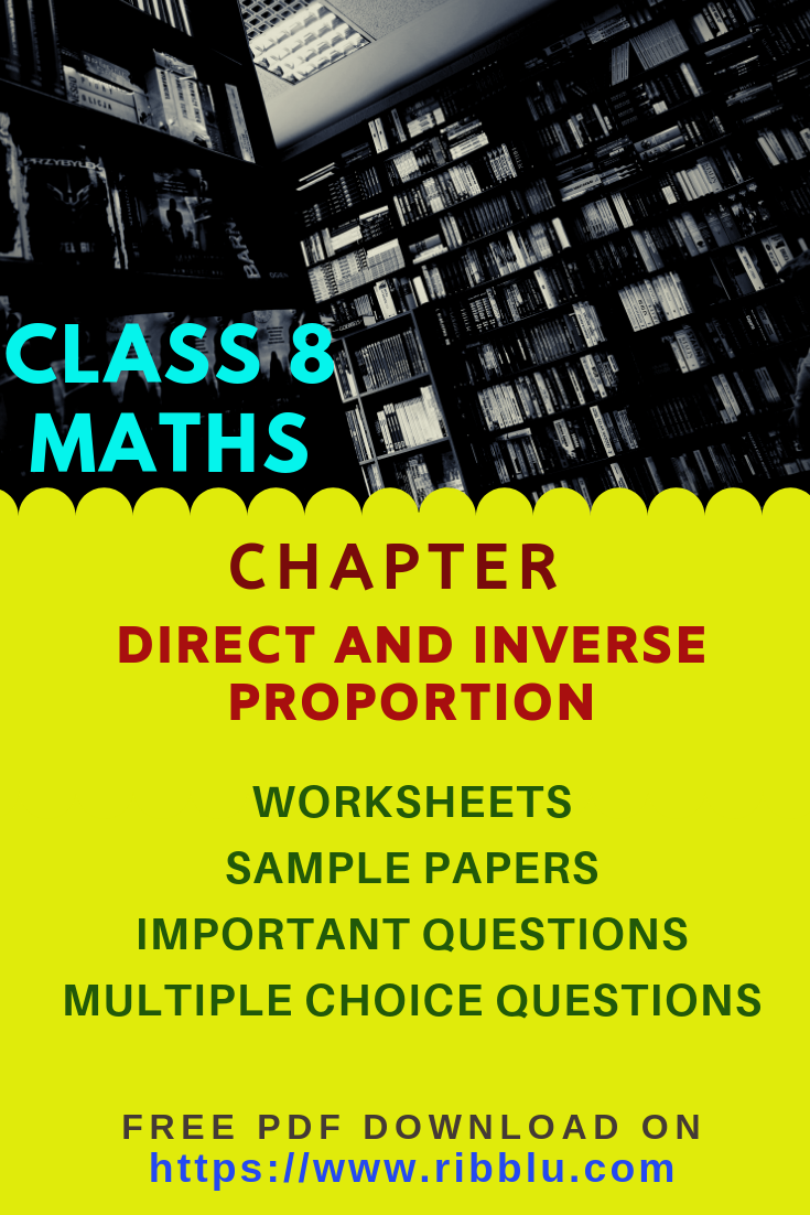 Cbse Class 8 Maths Direct And Inverse Proportion Worksheets Sample Papers And Important Questions Proportions Worksheet Math Practice Worksheets Math [ 1102 x 735 Pixel ]