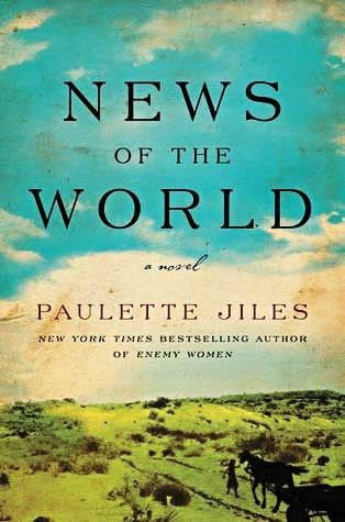"""Times Book Review (October 2016):  """"News Of The World"""" By Paulette Jiles"""