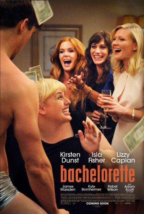 Bachelorette (2012) USA Weinstein. Kirsten Dunst, Isla Fisher, Lizzy Caplan, Rebel Wilson, Adam Scott, James Marsden, Arden Myrin. (3/10) 22/6/15
