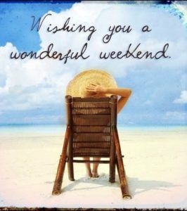 Wishing You A Great Weekend Quotes Top Weekend Quotes Happy