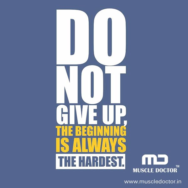 Do Not Give Up !! The Beginning is always the hardest.  www.muscledoctor.in  #muscle #doctor #giveup #hardest #protein #gainer #gymexercise #gains #begin #fitnessmodel #gym #gymrat #fitnesstrainer #gymfit #gymfam #gymmemes #gymmotivation #workouts #muscletech #muscleup #workoutmotivation #health #muscle #workout