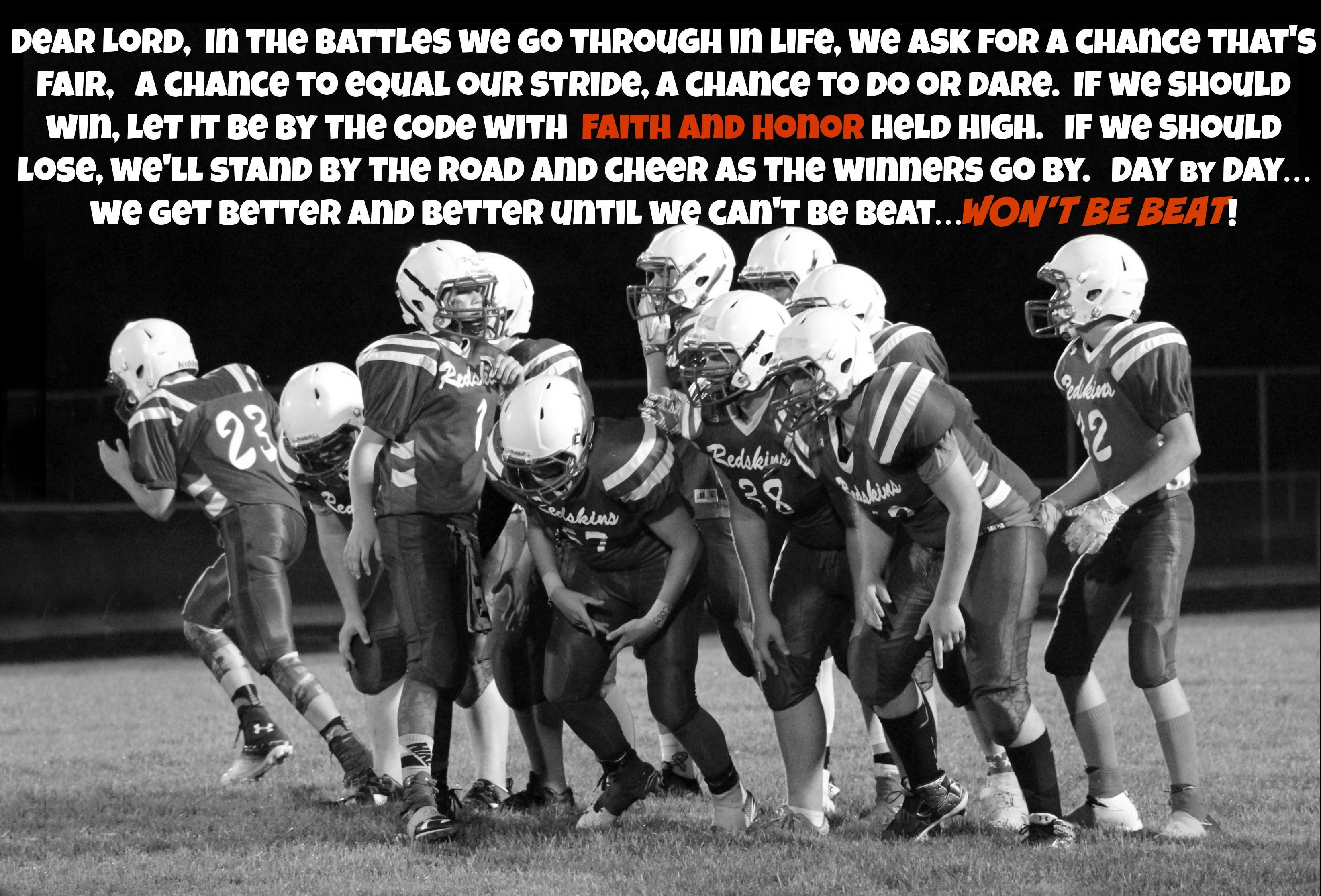 Dear Lord In The Battles We Go Through In Life We Ask For A Chance That S Fair A Chance To Equal Our Strides A Chance To Do Dear Lord Football