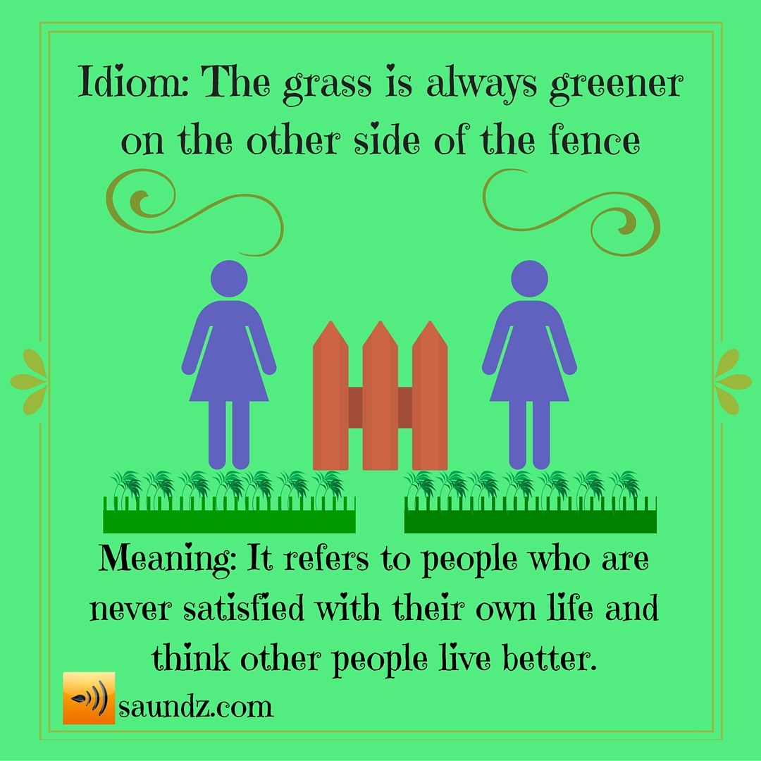 "essay on the grass is always greener on other side How many times have we heard the cliche, ""the grass is always greener on the other side"" while the overuse of this phrase has mostly dulled its impact, people."