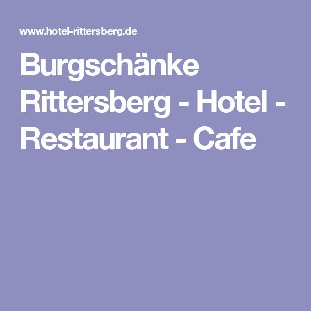 Burgschänke Rittersberg - Hotel - Restaurant - Cafe | neustadt an ...