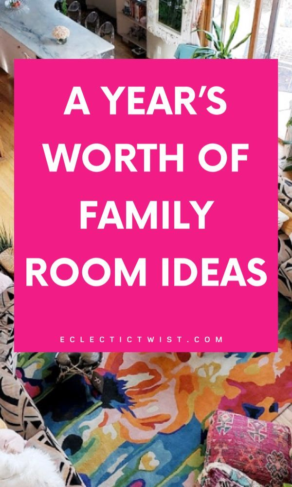 Photo of A Year of Family Room Looks + What Do You Do With All Your Stuff? – Eclectic Twist
