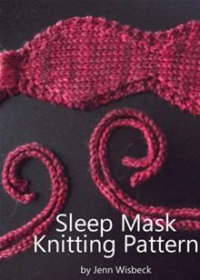 Simple+Knit+Sleep+Mask/Blindfold+with+Crochet+TiesDouble+crochet+ties+that+pull+through+loops+on+either+side+so+the+mask+can+be+tied+with+a+bow+at+the+back+or+side+of+the+head.+Increasing…++read+more+at+Kobo.
