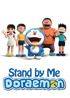 Stand By Me Doraemon 2014 Fourth Grader Nobita Nobi Tries To Improve His Present Life So That His Loyal Cat Robot Doraemon Can Return To His Home In The F