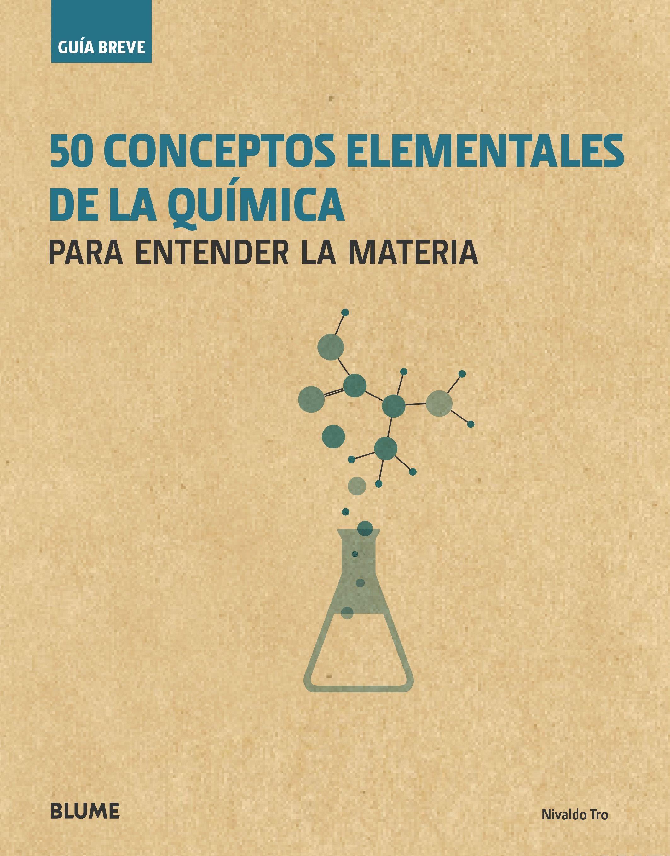 Guia Breve 50 Conceptos Elementales De La Quimica Ensenanza De