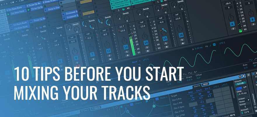 10 Tips Before You Start Mixing Mastering Your Tracks Producer Spot In 2020 Music Mixing Mixing Audio Mastering