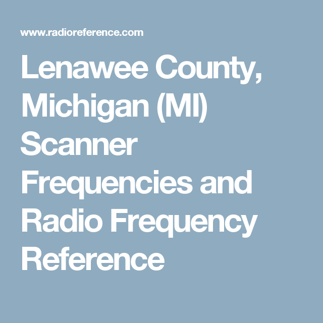 Lenawee County, Michigan (MI) Scanner Frequencies and Radio