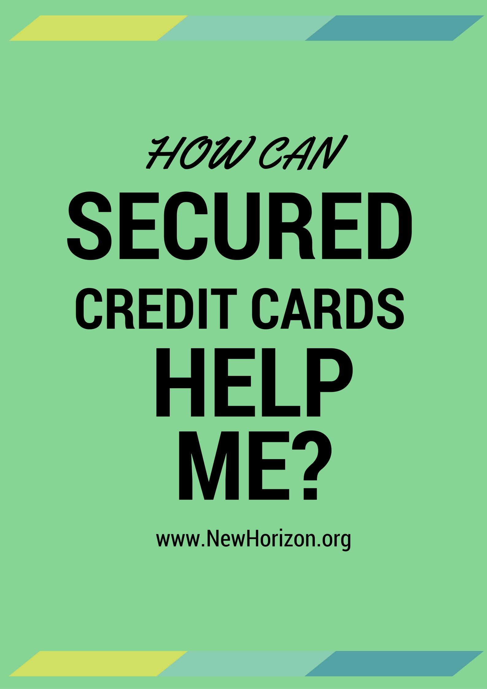 How Can Secured Credit Cards Help Me Credit Card Help Small Business Credit Cards Secure Credit Card