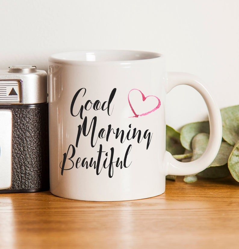 Good morning beautiful mug gift for her birthday