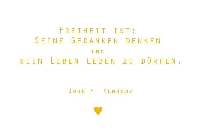 Freiheit Ist Seine Gedanken Denken Und Sein Leben Leben Zu Durfen John F Kennedy Gedanken Freiheit Zitate