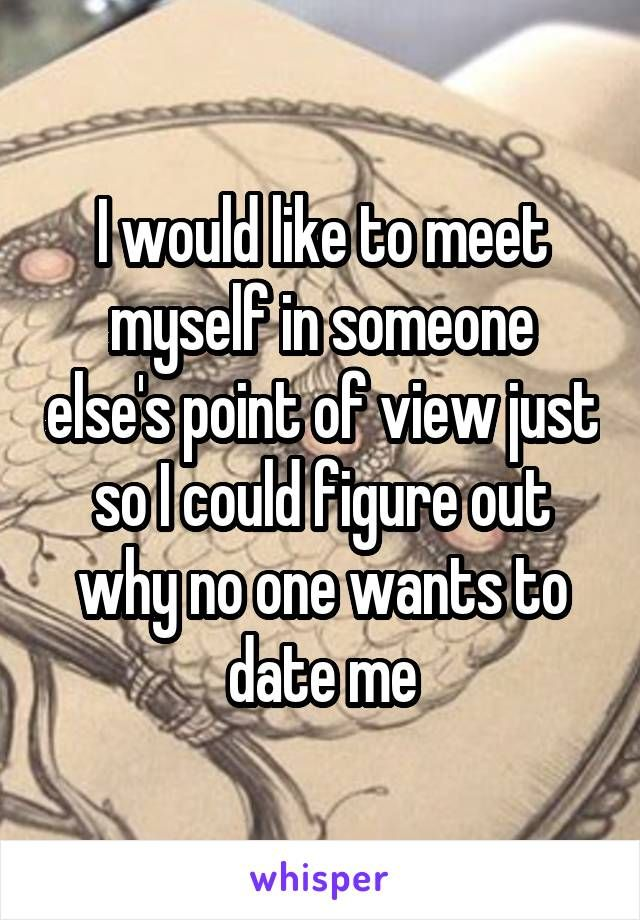 I would like to meet someone