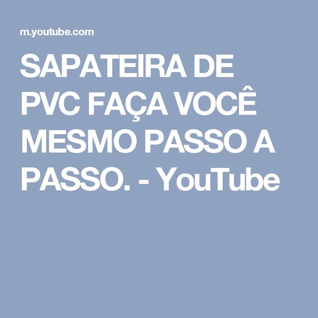SAPATEIRA DE PVC FAÇA VOCÊ MESMO PASSO A PASSO. - YouTube