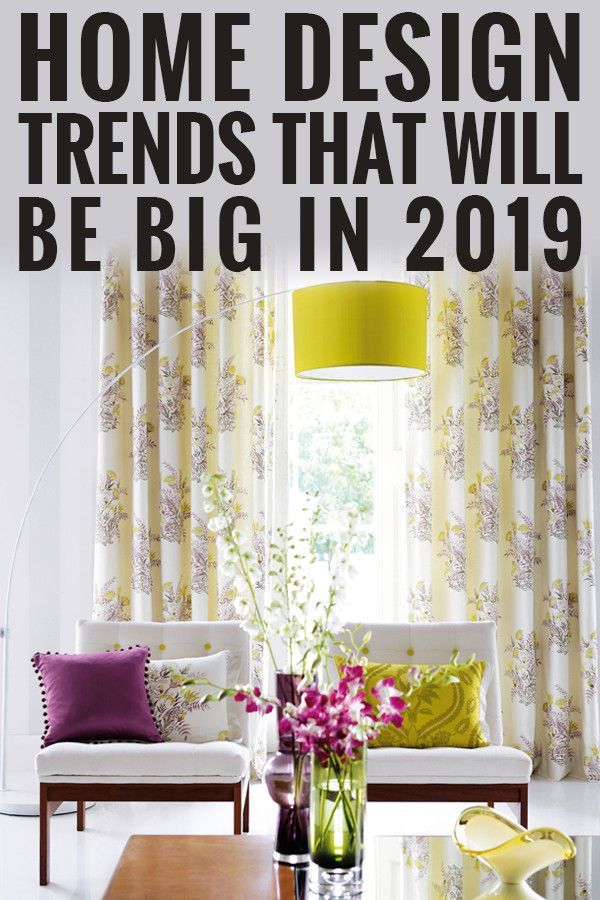 Home Design Ideas For 2019: Home Style Trends 2019: Where Is Interior Design Headed