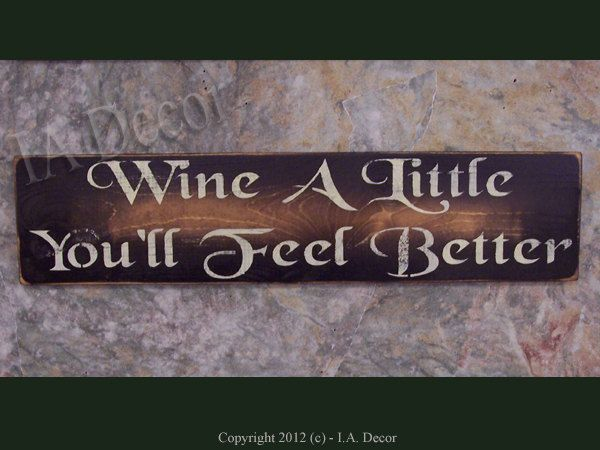 Wine Signs Decor Magnificent Wine A Little You'll Feel Better Wood Wall Sign  Wall Sayings Inspiration Design