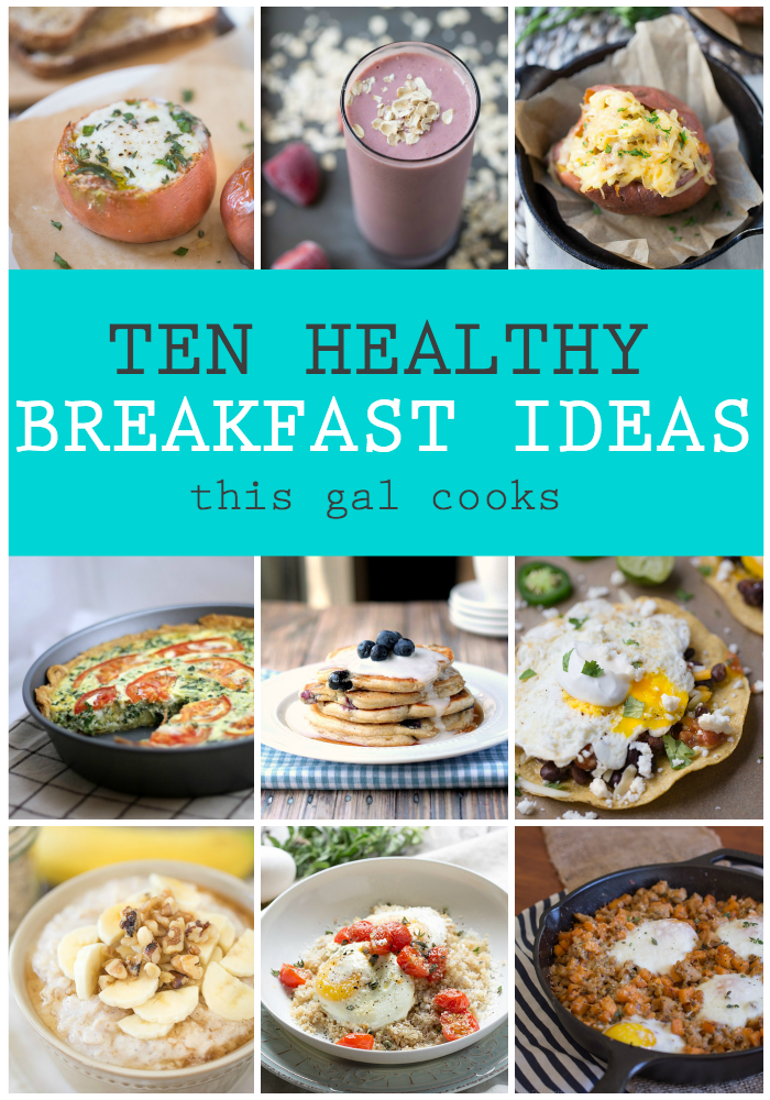 10 Healthy Breakfast Ideas | This Gal Cooks