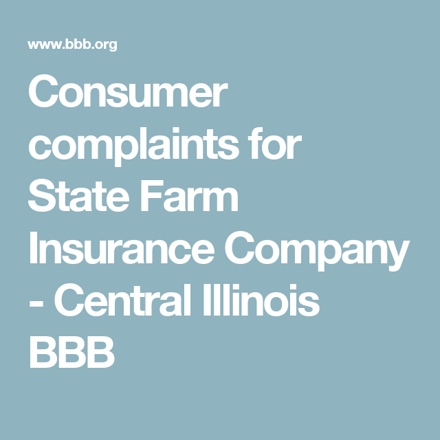 Consumer Complaints For State Farm Insurance Company Central