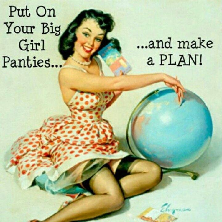 Big Girl Panties Quotes: Put Your Big Girl Panties On!