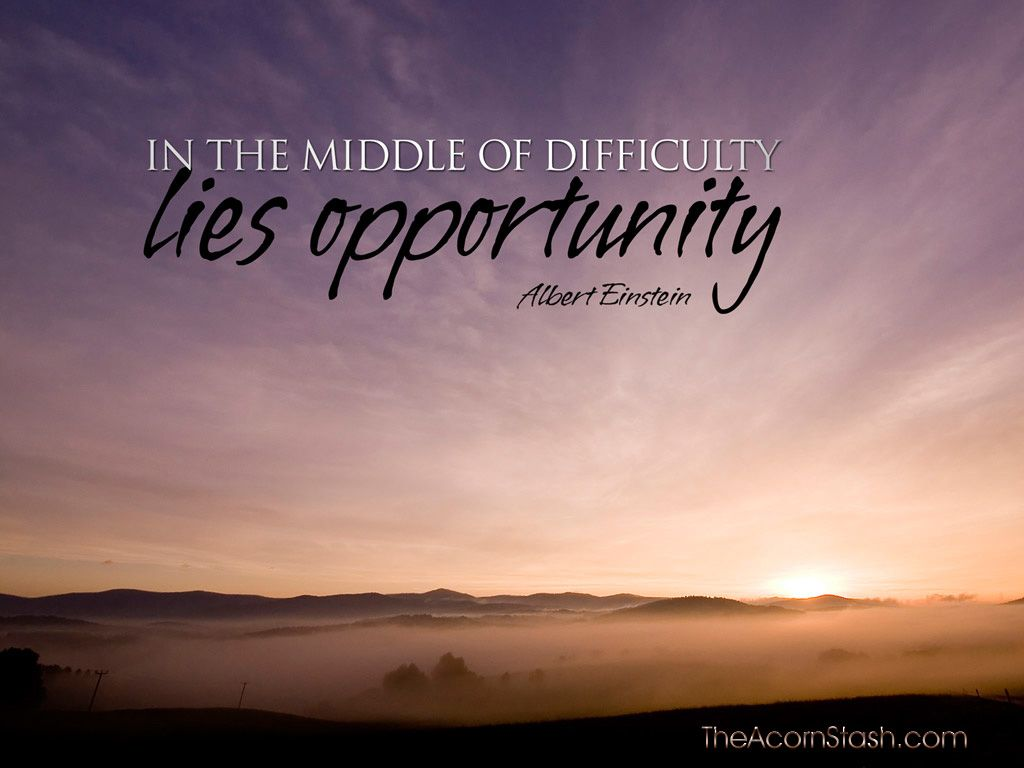 New Opportunity Quotes In The Middle Of Difficulty Lies Opportunity Albert Einstein