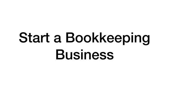 How To Start a Bookkeeping Business (Read This First
