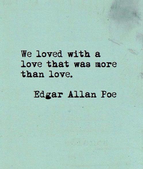 Edgar Allan Poe Love Quotes I Love Edgar Allan Poe  Quotes 3  Pinterest  Edgar Allan Poe .