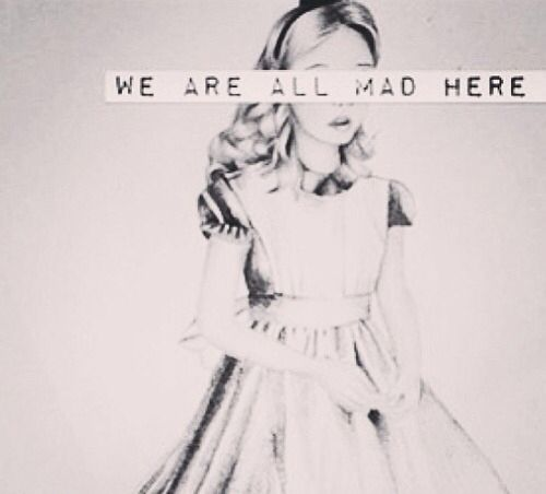 We Are All Mad Here Pictures, Photos, And Images For