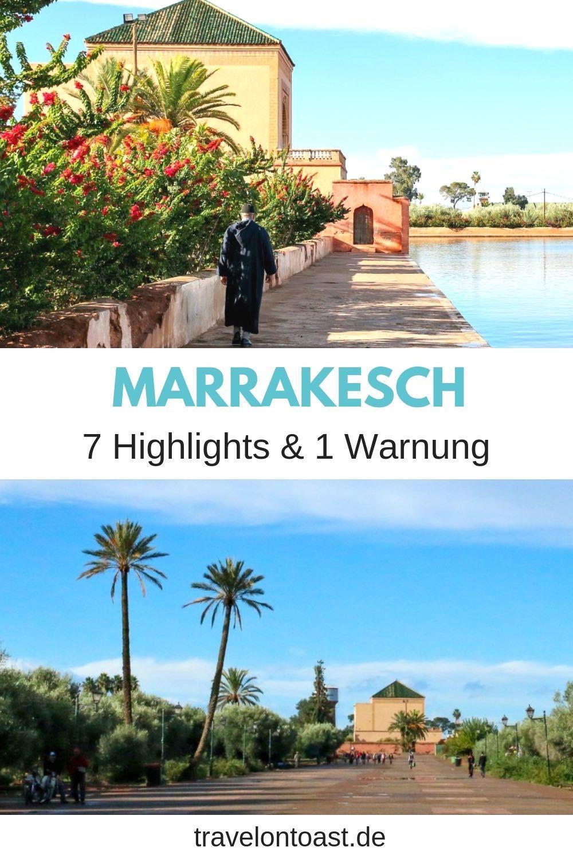 Marrakesch Tipps Marokko 7 Highlights 1 Warnung Travel On Toast Marrakesch Reisen Marokko Urlaub