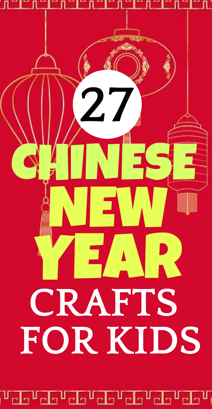 27 CHINESE NEW YEAR CRAFTS FOR KIDS