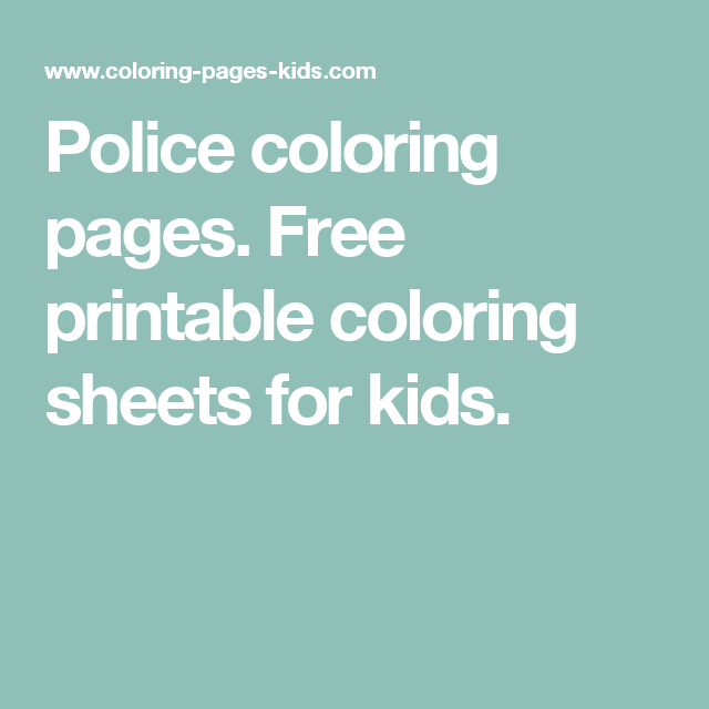 Police coloring pages. Free printable coloring sheets for kids ...
