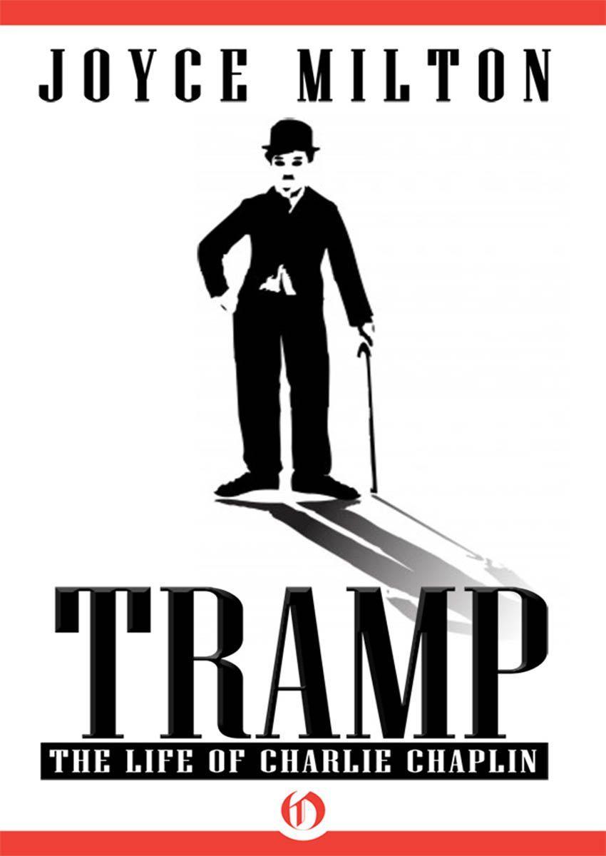 Amazon.com: Tramp: The Life of Charlie Chaplin eBook: Joyce Milton: Kindle Store