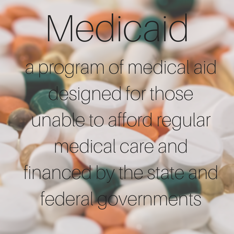 WORD OF THE WEEK Medicaid The biggest issue that prolongs