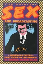 The original Sex and broadcasting : a handbook on starting a radio station for the community  http://www.worldcat.org/oclc/13560799