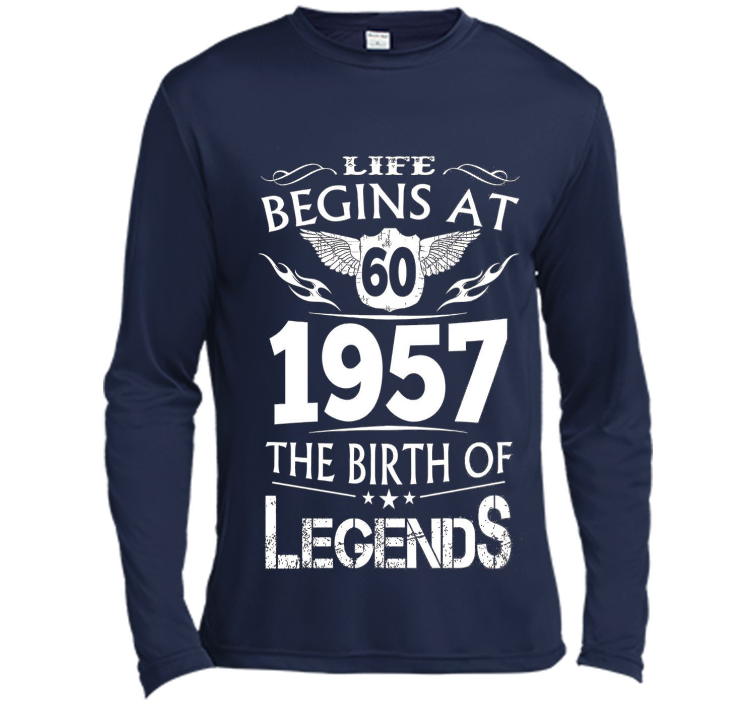 0d239e4aa Life Begins At 60 1957 The Birth Of Legends T-Shirt t-shirt ...