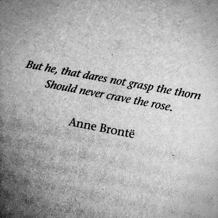 But he, that dares not grasp the thorn should neve