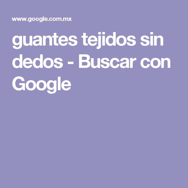 guantes tejidos sin dedos - Buscar con Google
