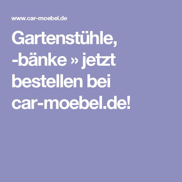 Car Moebel De gartenstühle bänke jetzt bestellen bei car moebel de stuhl